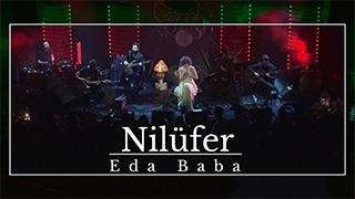 Eda Baba – Nilüfer (Zorlu PSM Studio)
