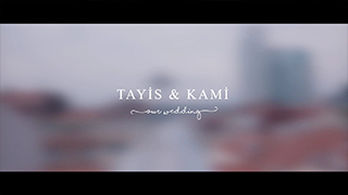 Tayis & Kami Wedding Trailer